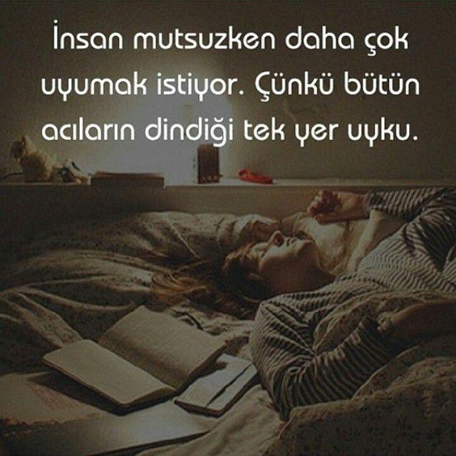 İnsan mutsuzken daha çok uyumak istiyor. Çünkü bütün acıların dindiği tek yer uyku. #Yalnız #Adam #Aşk #Sözleri