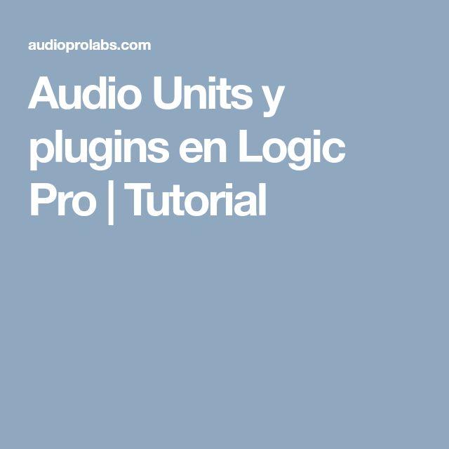 Audio Units y plugins en Logic Pro   Tutorial