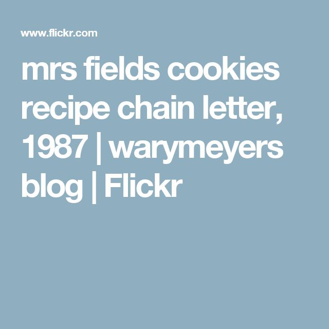 mrs fields cookies recipe chain letter, 1987 | warymeyers blog | Flickr