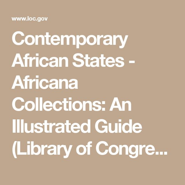 Contemporary African States - Africana Collections: An Illustrated Guide  (Library of Congress - African & Middle Eastern Division)