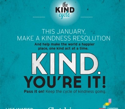 From now until the end of January, make a kindness resolution to do 5 random acts of kindness and help make the world a happier place, one kind act at a time. Join now (it's free!) and $100 will be donated in your name to the Canadian Women's Foundation by the Lise Watier Foundation to support programs across Canada that move women and girls out of poverty, out of violence and into confidence.