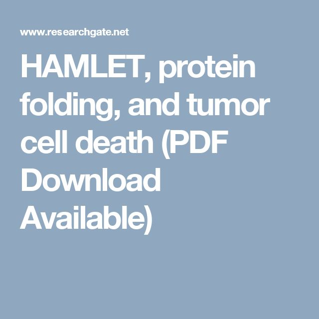 HAMLET, protein folding, and tumor cell death (PDF Download Available)