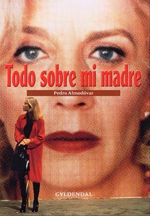 Todo sobre mi madre Pedro Almodóvar. One of the greatest films of all time.