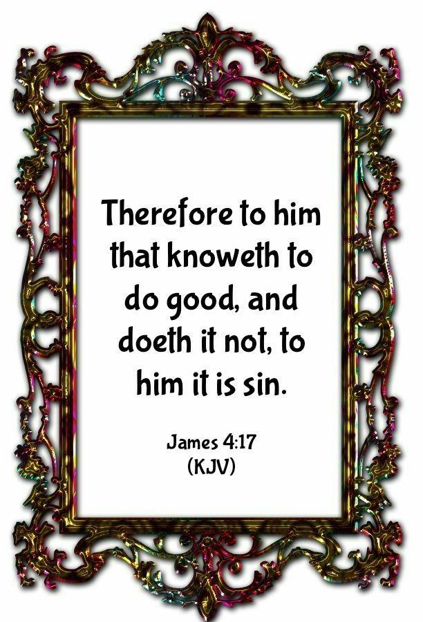 James 4:17 (KJV) | Bible verse pictures, Kjv study bible, Faith prayer