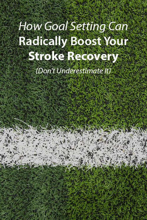 How Goal Setting Can Radically Boost Your Stroke Recovery – Don't Underestimate It