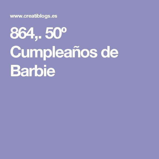864,. 50º Cumpleaños de Barbie