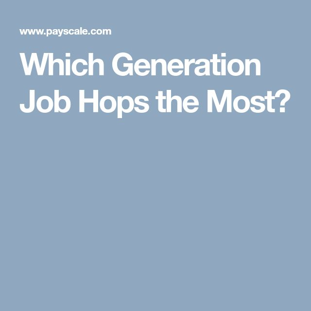 Which Generation Job Hops the Most?