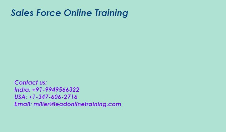 Sales force Online training classes by Lead Online Training we have profoundly qualified and superb experienced mentors, we give intuitive and successful classes to every last learner with the goal that learners can cooperate with our teachers and you can illuminate your questions .Now Salesforce is a number one on-demand CRM market. It runs on the force.com platform, it reduces development costs and we can deliver the application in a very short Time.