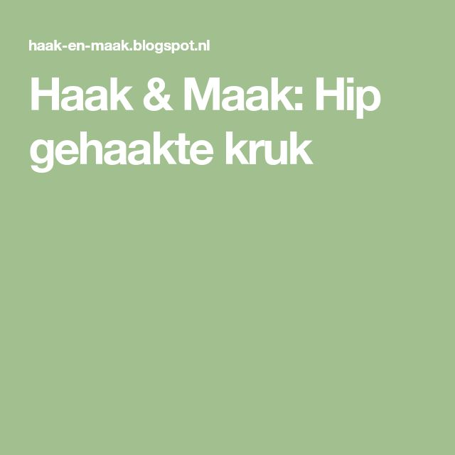 Haak & Maak: Hip gehaakte kruk