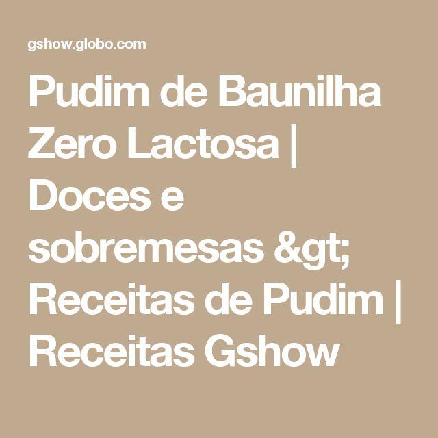 Pudim de Baunilha Zero Lactosa | Doces e sobremesas > Receitas de Pudim | Receitas Gshow
