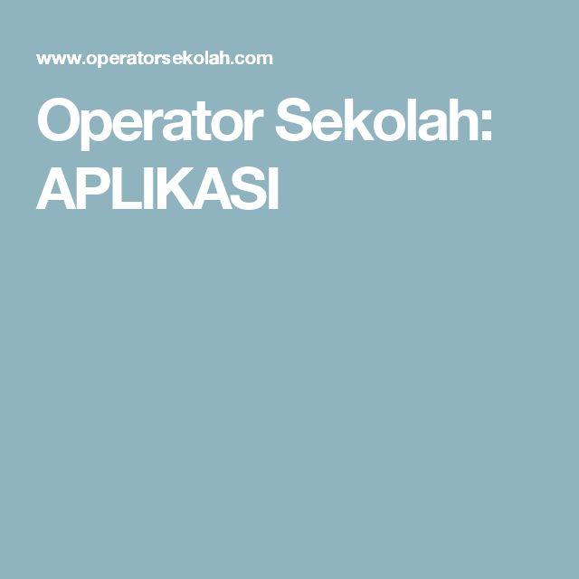Operator Sekolah: APLIKASI
