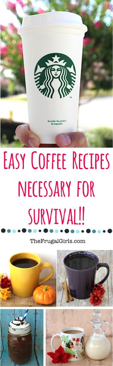 Easy Coffee Recipes Necessary for Survival!! So many fun homemade coffee drinks to make your mornings better! ~ from TheFrugalGirls.com