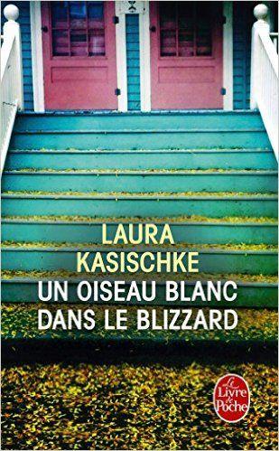 Amazon.fr - Un oiseau blanc dans le blizzard - Laura Kasischke - Livres