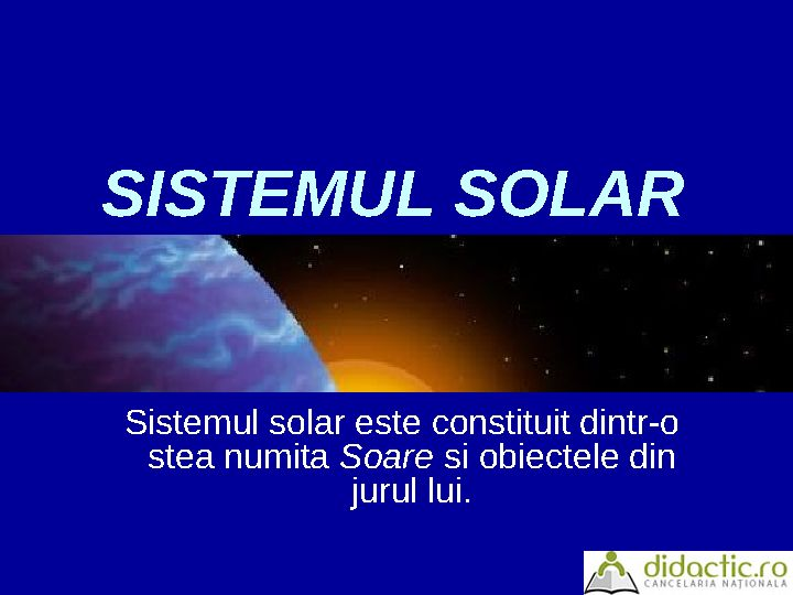 Sistemul solar- pe intelesul copiilor | grigore_geta | 01.04.2007