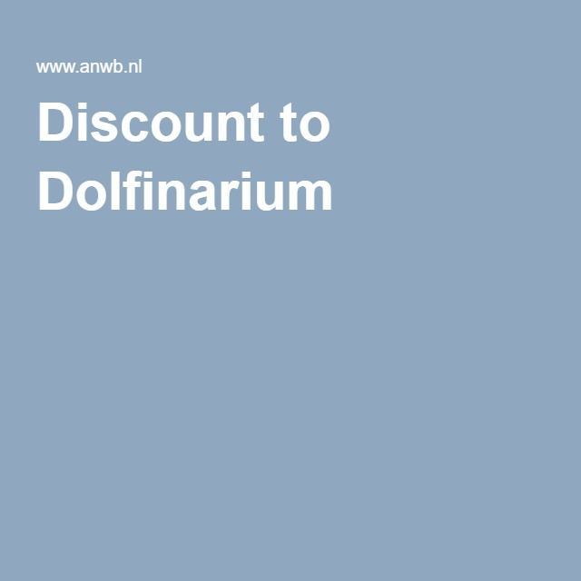 Discount to Dolfinarium
