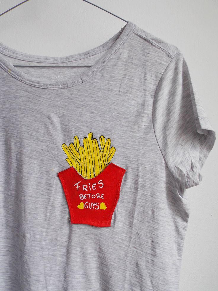 """""""Fries before guys"""" tshirt #handmade #intishopromania"""