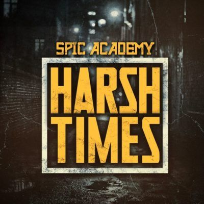 Spic Academy - Harsh Times (Single)Spic Academy - Harsh Times (Single)