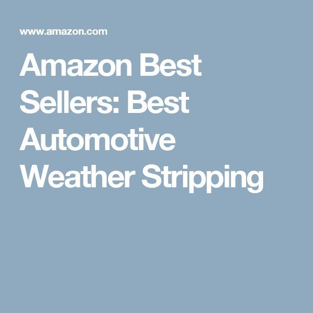 Amazon Best Sellers: Best Automotive Weather Stripping