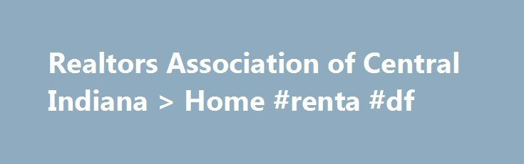 Realtors Association of Central Indiana > Home #renta #df http://renta.nef2.com/realtors-association-of-central-indiana-home-renta-df/  #search for homes # IRMLS DEFINITION MOBILE, MANUFACTURED AND MODULAR HOMES amended 7/21/15 These terms are frequently misunderstood. The following definitions are intended to help users understand the differences in the terms. Mobile/Manufactured Homes do not qualify for inclusion in the MLS because they are taxed as personal property by the State of…