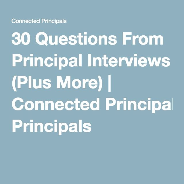 30 Questions From Principal Interviews (Plus More) | Connected Principals