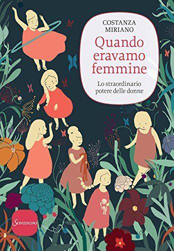 Uno Scaffale di libri: Recensione: Quando eravamo femmine di Costanza Miriano