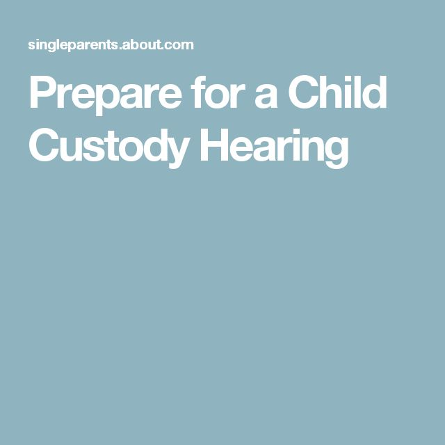 Prepare for a Child Custody Hearing