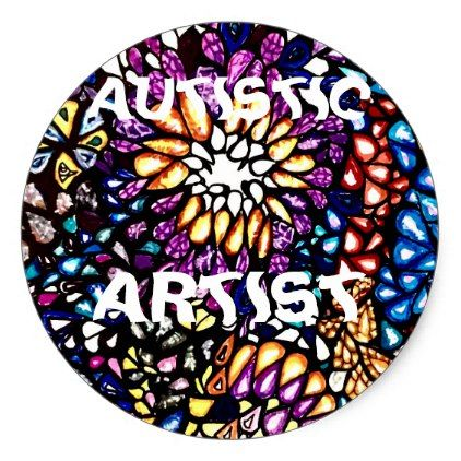 Autistic Artist Classic Round Sticker  $4.95  by WenOfZen  - cyo diy customize personalize unique