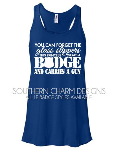 You Can Forget the Glass Slippers, This Princess Wears a Badge and Carries a Gun Flowy Racerback Tank