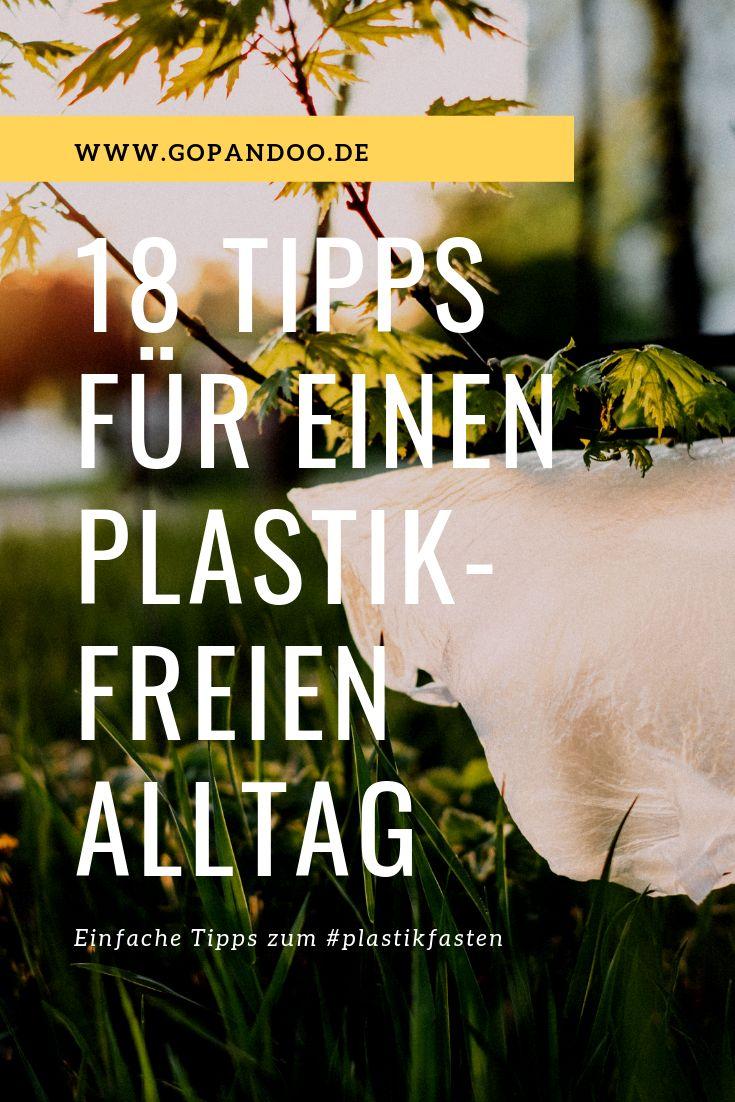 Die besten 18 Tipps für einen plastikfreien Alltag #plastikfasten