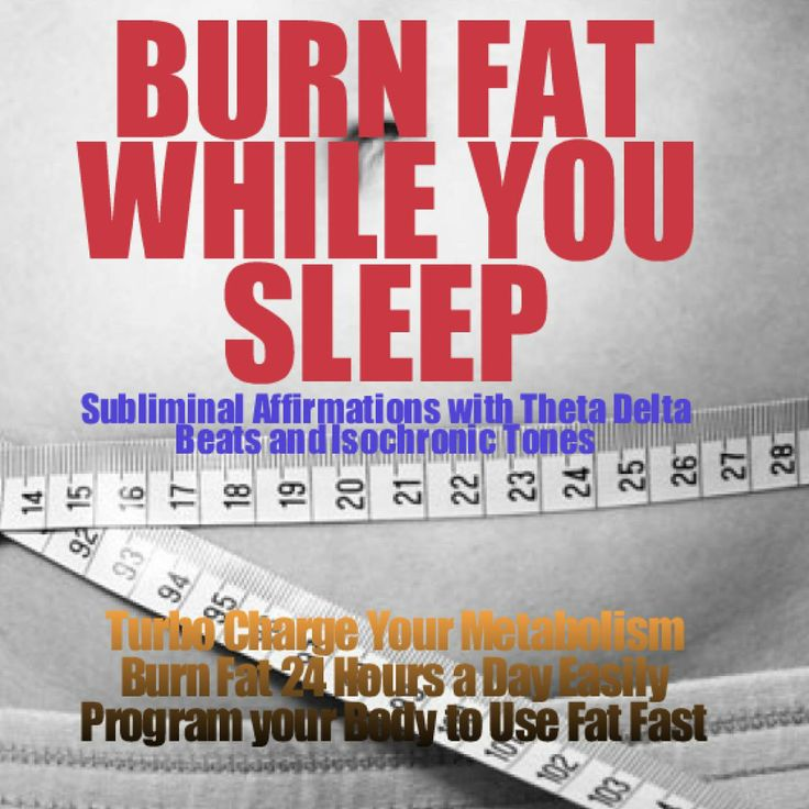 Burn Fat While You Sleep subliminal audio to boost your metabolism into overdrive. http://www.cdbaby.com/cd/hypnoticwaves