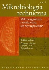 Mikrobiologia techniczna t.1 - Libudzisz Zdzisława, Kowal Krystyna, Żakowska…