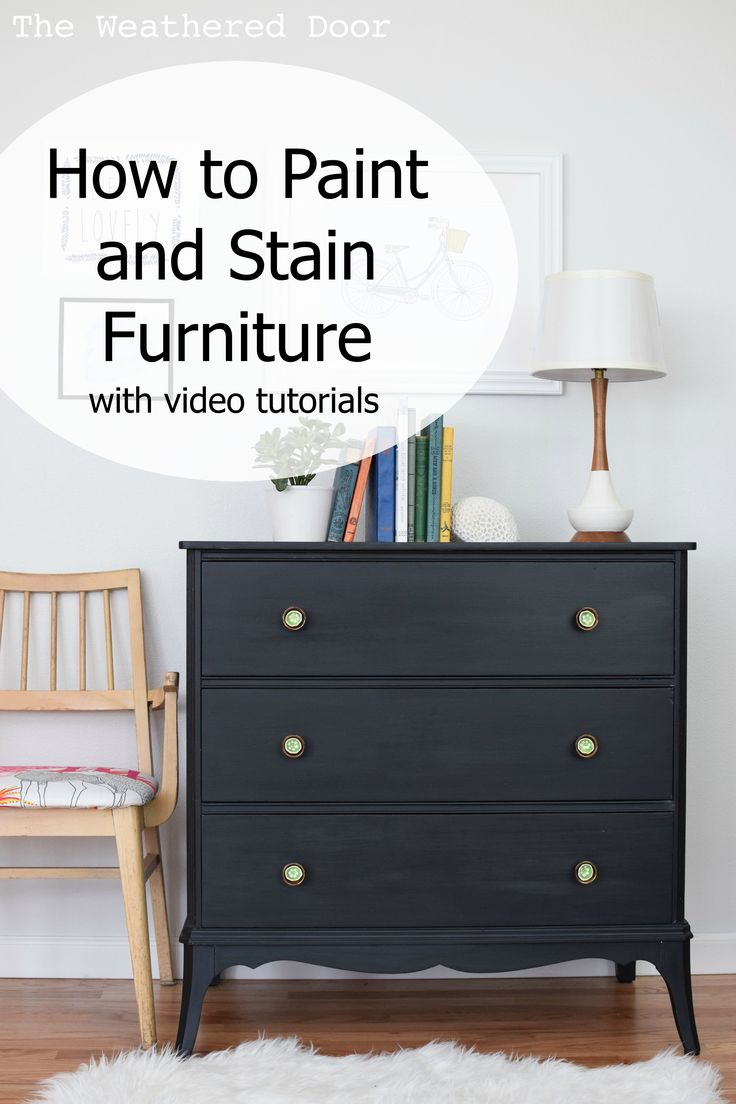 How to Paint and Stain Furniture Professionally with Video Tutorials