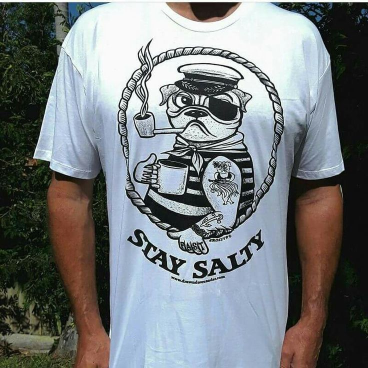 """""""Stay Salty"""" nautical pug t-shirt.  Quality threads, pre-shrunk with cool internal printed tag for comfort and style.  Available in black or white.  Tees and singlets for guys and gals! . Visit www.drawndownunder.com"""