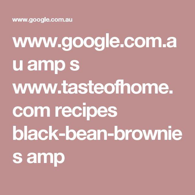 www.google.com.au amp s www.tasteofhome.com recipes black-bean-brownies amp