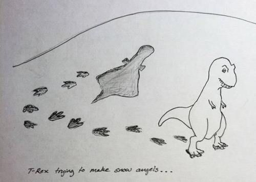T-Rex. They can't even make snow angels.
