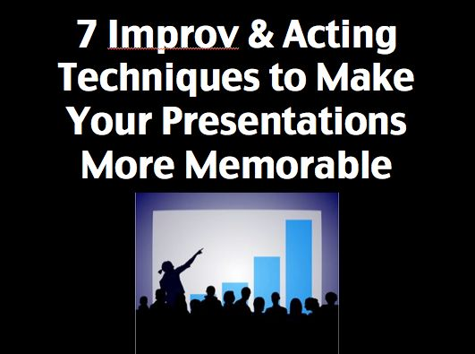 7 Improv  Acting Techniques to Make Your Presentations More Memorable