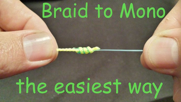 How to tie braid to mono leader knot quick and easy learn for Braided fishing line vs mono
