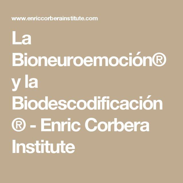 La Bioneuroemoción® y la Biodescodificación® - Enric Corbera Institute