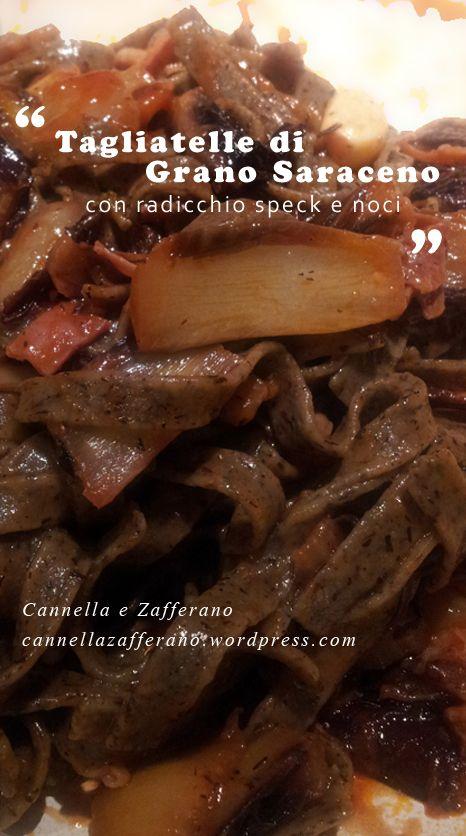 tagliatelle-di-grano-saraceno-con-radicchio-speck-e-noci