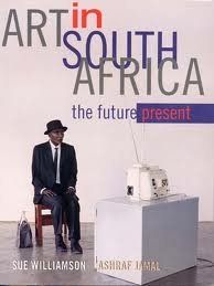 Art in South Africa: The Future Present by Sue Williamson, http://www.amazon.co.uk/dp/0864863217/ref=cm_sw_r_pi_dp_iJw0rb0P57T9N