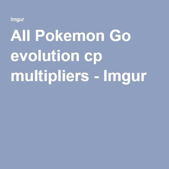 all pokemon go evolution cp multipliers evolution and pokémon