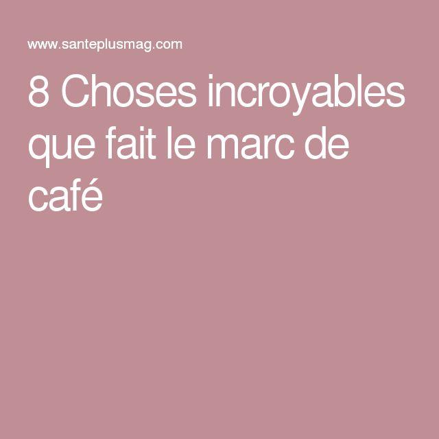 8 Choses incroyables que fait le marc de café