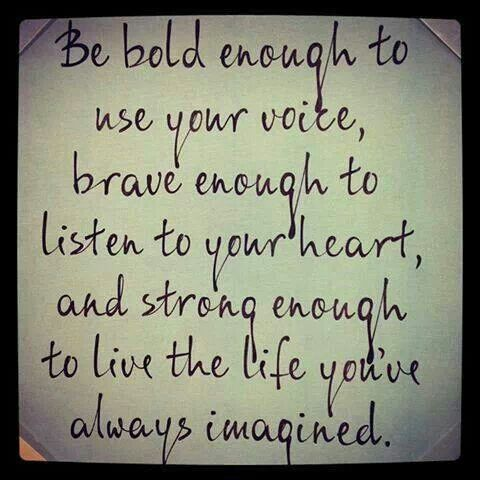 Be bold be brave be strong