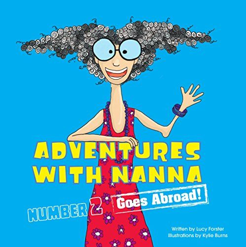 Adventures With Nanna -- Goes Abroad by Lucy Forster https://www.amazon.com/dp/B01J0R07BK/ref=cm_sw_r_pi_dp_x_ce.WxbP07H89E