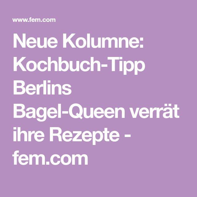 Neue Kolumne: Kochbuch-Tipp Berlins Bagel-Queen verrät ihre Rezepte - fem.com