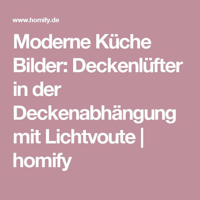 Moderne Küche Bilder: Deckenlüfter in der Deckenabhängung mit Lichtvoute | homify
