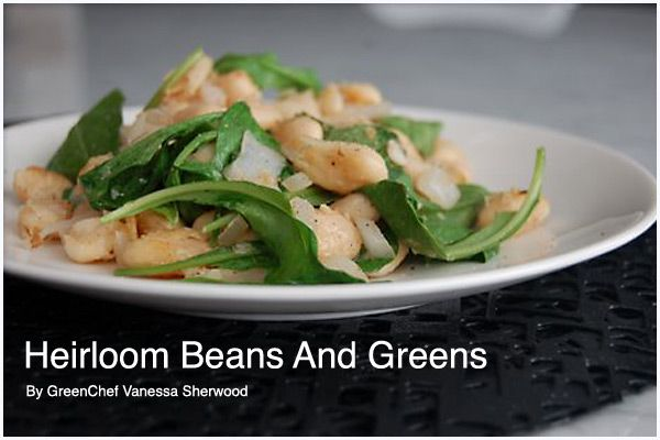 Heirloom Beans And Greens By GreenChef Vanessa Sherwood