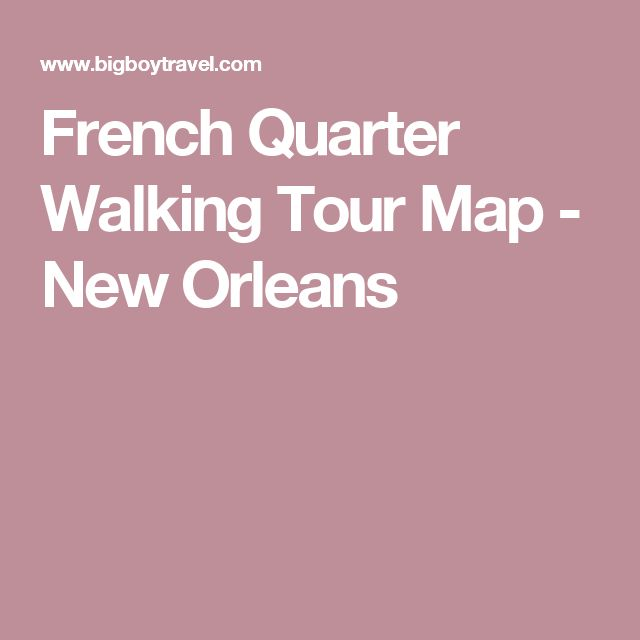 French Quarter Walking Tour Map - New Orleans