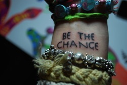 I will be the change. Will YOU?: Tattoo Ideas, Wrist Tattoo, Quotes Tattoo, Girls Tattoo, Words Tattoo, A Tattoo, Changing Tattoo, Favorite Quotes, White Ink