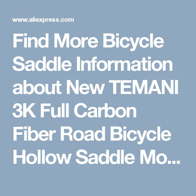 Find More Bicycle Saddle Information about New TEMANI 3K Full Carbon Fiber Road Bicycle Hollow Saddle Mountain Bike Front Seat Mat Saddle Bicycle Parts 278mm*130mm*45mm ,High Quality bicycle parts,China hollow saddle Suppliers, Cheap saddle mountain bike from MOTTO Outdoor Sport Co., Ltd on Aliexpress.com